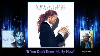 Watch Simply Red If You Dont Know Me By Now video