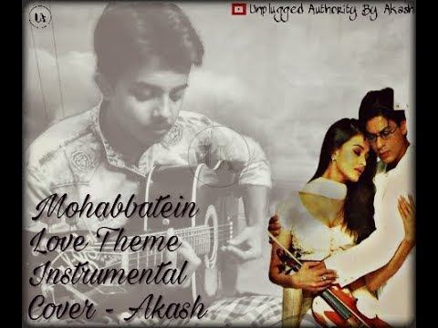 Mohabbatein Love Instrumental Cover By Akash (Guitar Version)