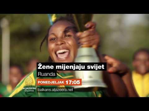 Žene mjenjaju svijet Ruanda može od sutra
