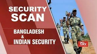 Security Scan- Bangladesh & Indian Security