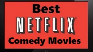The 10 Best comedy movies on Netflix (NEW)