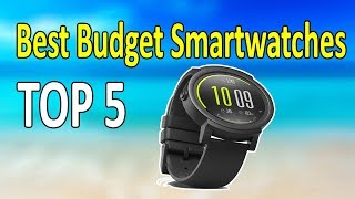 Top 5 Best Budget Smartwatches for Android & iOS
