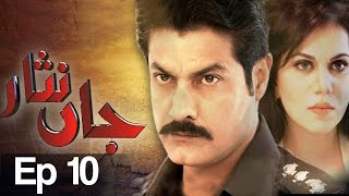 Jaan Nisar Episode 10