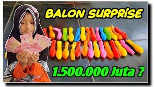 SERIUS 😱 Dapat Duit 1.500.000 Juta Di Balon Surprise ?? Ada Banyak Hadiah Mainan Anak Juga Loh !!!