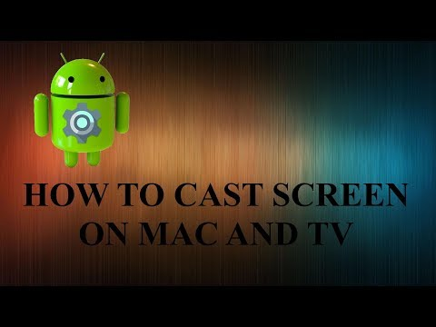HOW TO CAST/MIRROR SCREEN OF ANDROID SMARTPHONE ON MAC AND TV