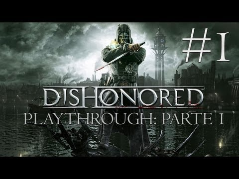 Dishonored Playthrough Parte #01 [DETONADO- PT-BR]