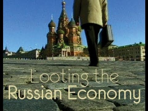 Looting The Russian Economy - 45 minute documentary - trailer