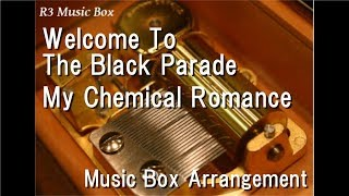 Welcome To The Black Parade/My Chemical Romance [Music Box]