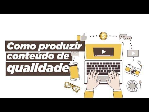 Como produzir conteúdo de qualidade para a internet?
