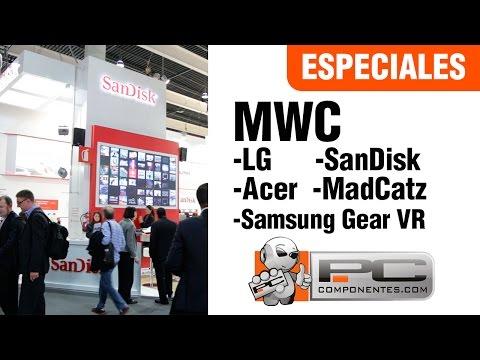 Mobile World Congress - LG G Flex 2, SanDisk, Acer, MadCatz, Samsung Gear VR-