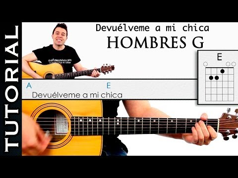 Hombres G - Como tocar HOMBRES G guitarra Devu�lveme a mi chica ( sufre mam�n) acordes