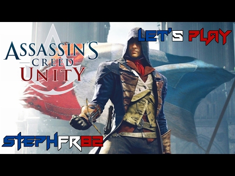 Assassin's Creed Unity - Let's Play Episode 6 - FR PC thumbnail