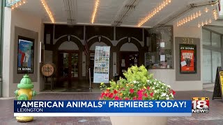"""American Animals"" Premieres Today!"