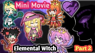Elemental Witch Part 2 (Gacha Life) Mini Movie