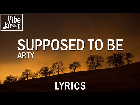 ARTY - Supposed To Be (Lyrics)
