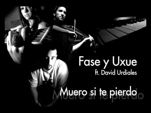 Fase y Uxue - Muero si te pierdo (ft. David Urdiales) (Disponible en iTunes y Spotify)