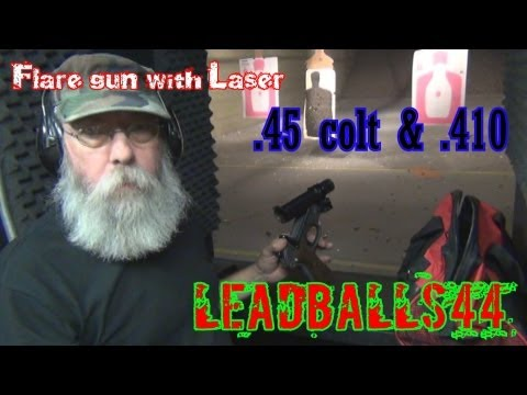 Barry's .45 colt & .410 Flare Gun with Laser
