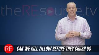 Can We Kill Zillow Before They Crush Us | TheREsource.tv