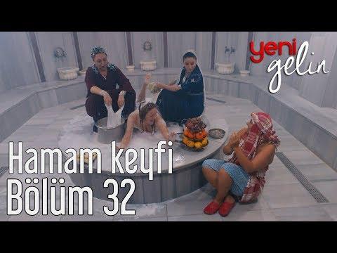 Yeni Gelin 32. Bölüm - Türkmen ve Gülistan'ın Hamam Keyfi