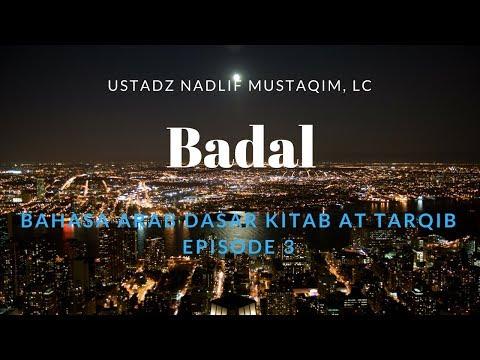 Ustadz Nadlif Mustaqim - Bahasa Arab Dasar 3 - Badal