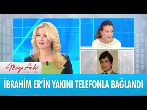 İbrahim Er'in yakını canlı yayına bağlandı - Müge Anlı İle Tatlı Sert 23 Kasım 2017