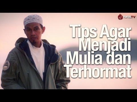 Motivasi Islami: Tips Agar Menjadi Mulia dan Terhormat - Ustadz Abuz Zubair Hawaary, Lc. (Revisi)