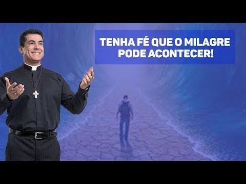 31/10 - Tenha fé que o milagre pode acontecer!