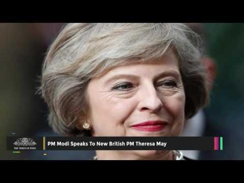 PM Narendra Modi Speaks To New British PM Theresa May