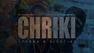 LFERDA X NIKOTINE - CHRIKI [ Clip Official Video ]