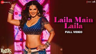 Laila Main Laila  Full Video  Raees  Shah Rukh Kha