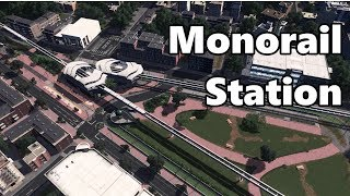 Cities Skylines: Monorail Station Build