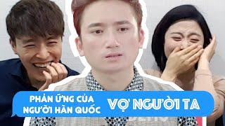 Phản ứng của người hàn quốc khi xem MV Vợ Người Ta - Phan Mạnh Quỳnh // 버 응어이 따 리액션