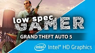 GTA 5, FPS boost on low end PC (IntelHD / Intel Celeron)