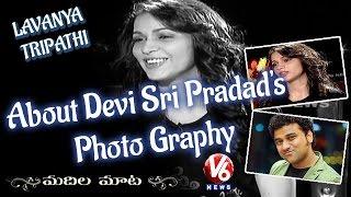 lavanya-tripathi-about-devi-sri-pradads-photo-graphy-madila-maata-v6-news