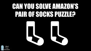 Can You Solve Amazon's Pair Of Socks Interview Question Puzzle?
