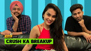 Alright! Crush Ka Breakup ft. Anushka Sharma, Ambrish Verma & Pawan Sabharwal