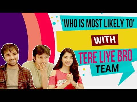 Tere Liye Bro Cast Plays 'Who Is Most Likely To' Game