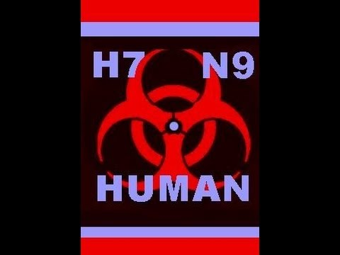 H7N9 Bird Flu Has Gone HUMAN In China !