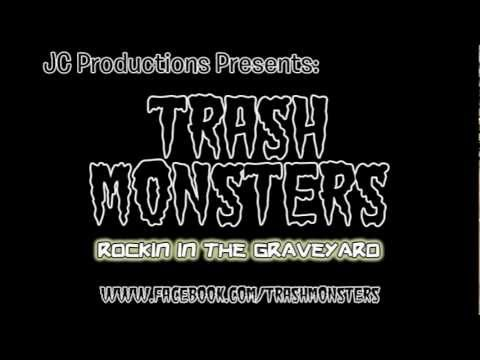 The Trash Monsters - Rockin In the Graveyard