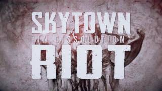 SKYTOWN RIOT - In Dissolution [Lyric Video]