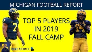 Michigan Football News: Top 5 Players So Far At 2019 Fall Camp For Jim Harbaugh | From James Yoder