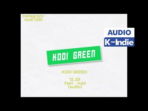 [Audio] KODI GREEN - DECEMBER . 23 (feat. Kuki) (12월 23일 (feat. Kuki))