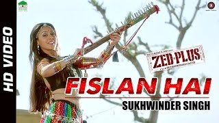 Fislan Hai Video Song from Zed Plus