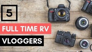 5 Full Time RV Vloggers to Watch 🚐💨 📹 Full Time RV Living & Travel Vlogs