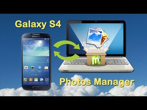 Samsung Galaxy S4: Transfer Photos from Samsung S4 to PC and Import Photos from PC to  Galaxy S4