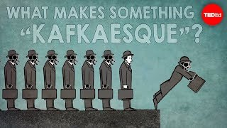 "What makes something ""Kafkaesque""? - Noah Tavlin"