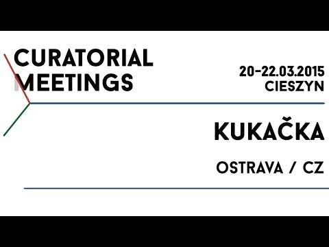 Curatorial Meetings / Kukačka 11 // CZ