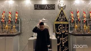 Al Asr - 3rd Muharram 1442 AH - Majlis recited by Moulana Sadiq Hasan Saheb