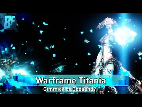 Warframe Titania: Gimmick or Godsend? Review w/ Builds!