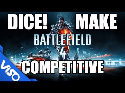 Dear Dice: Make Battlefield 4 Competitive!